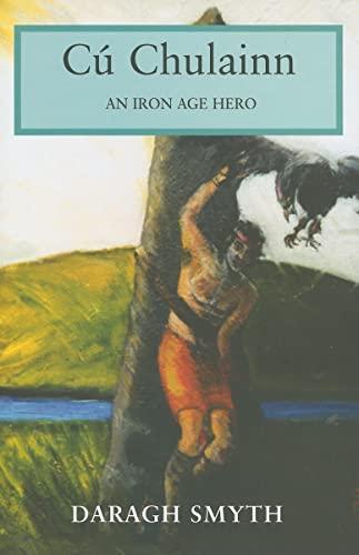 9780716533252: Cu Chulainn: An Iron Age Hero