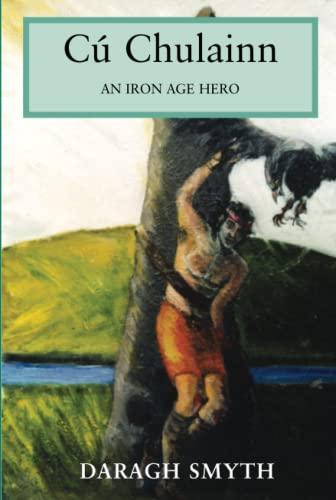 9780716533269: Cu Chulainn: An Iron Age Hero
