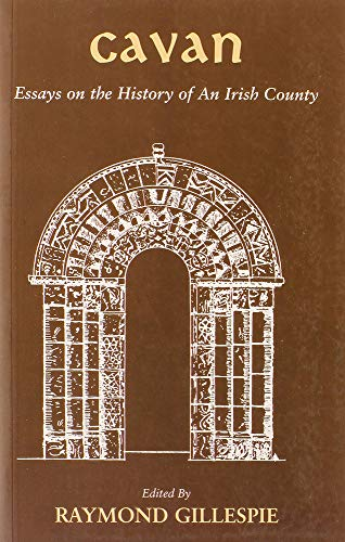 9780716533320: Cavan: Essays on the History of an Irish County - Revised Edition with Preface