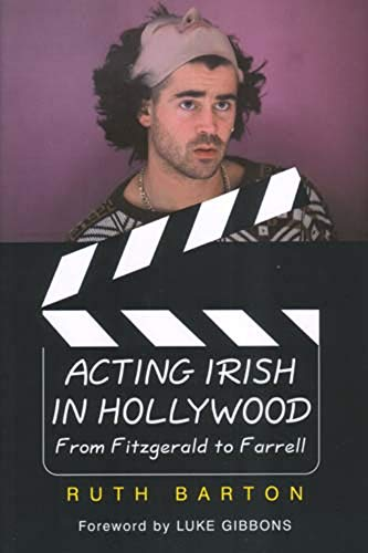 9780716533443: Acting Irish in Hollywood: From Fitzgerald to Farrell
