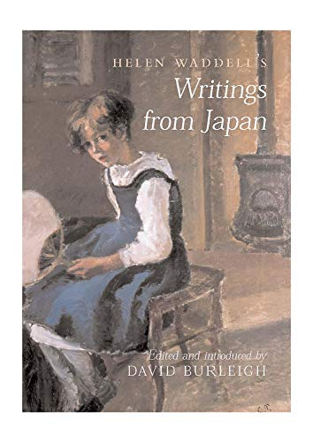 Helen Waddell's Writings from Japan: Waddell, Helen; Burleigh, David (Editor); Burleigh, David...