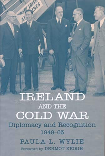 9780716533757: Ireland and the Cold War: Recognition and Diplomacy 1949-1963