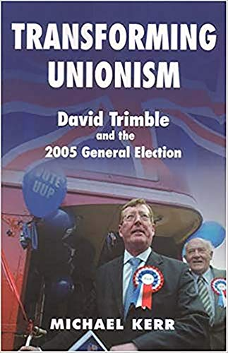 9780716533894: Transforming Unionism: David Trimble and the 2005 General Election