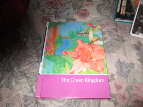 9780716601913: The Green Kingdom (Childcraft: The How and Why Library, Volume 6)