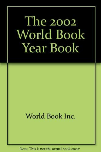 9780716604532: The 2002 World Book Year Book