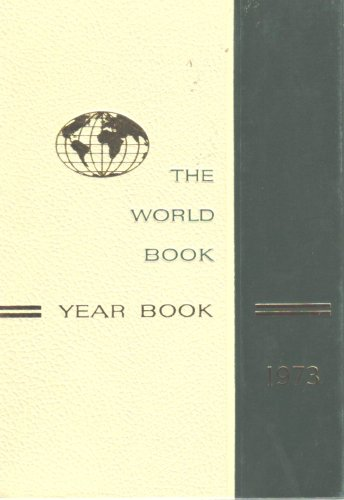The 1973 World Book Year Book: The Annual Supplement to the World Book Encyclopedia: A Review of ...