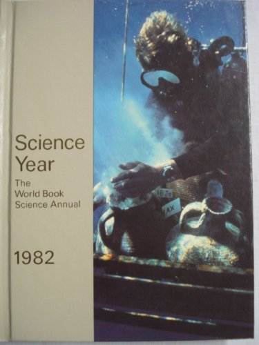 YEARBOOK - Science Year: The World Book Science Annual - 1982