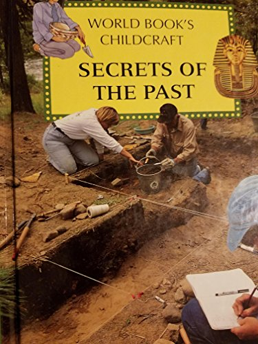 9780716606024: Secrets of the Past: A Supplement to Childcraft--The How and Why Library
