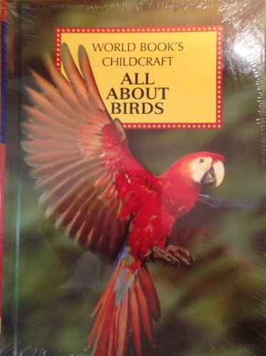 9780716606130: All about Birds: A Supplement to Childcraft--The How and Why Library