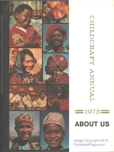 About Us : The 1973 Childcraft Annual : An Annual Supplement to Childcraft - the How and Why ...