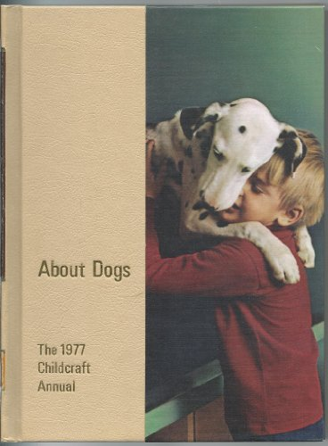 Childcraft Annual: About Dogs (1977): Field Enterprises Educational