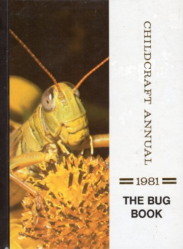 9780716606819: Childcraft Annual 1981: The Bug Book (The 1981 Childcraft annual)