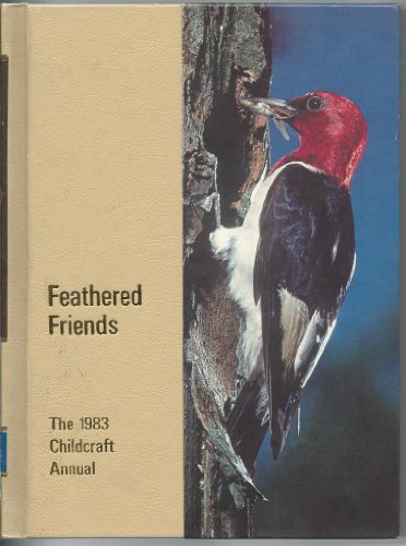 9780716606833: Childcraft: Feathered Friends (How & Why Library)