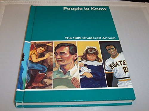 9780716606895: People to Know - The 1989 Childcraft Annual - Supplement to the How and Why Library