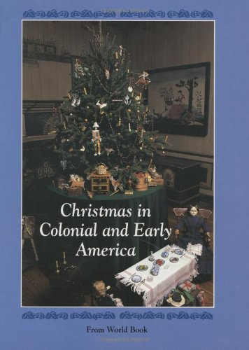 Christmas in Colonial and Early America (Christmas Around the World): Not Available