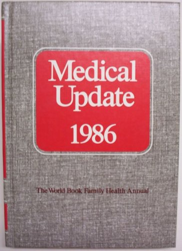 9780716611868: Medical Update 1986 (The World Book Family Health Annual, 1986)