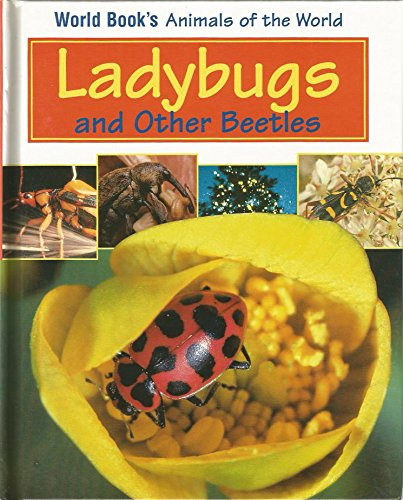 9780716612070: Ladybugs and Other Beetles (World Book's Animals of the World)