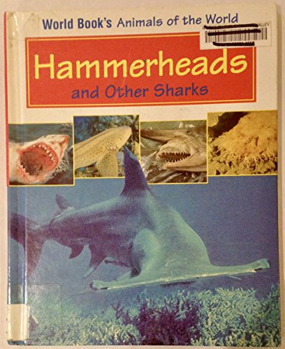 9780716612100: Hammerheads and Other Sharks: Book Author, Steven Otfinoski (World Book's Animals of the World)