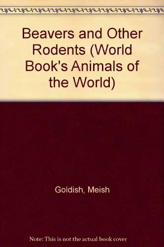 9780716612254: Beavers and Other Rodents (World Book's Animals of the World)