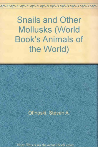 9780716612322: Snails and Other Mollusks (World Book's Animals of the World)