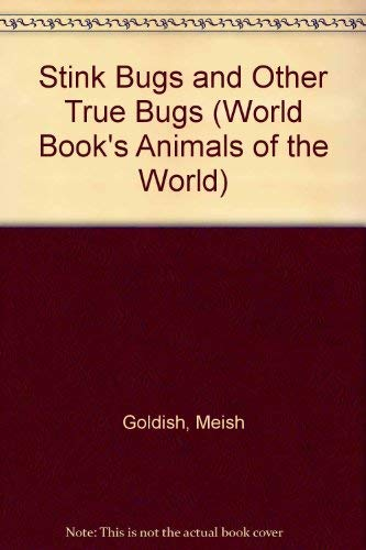 9780716612339: Stink Bugs and Other True Bugs (World Book's Animals of the World)