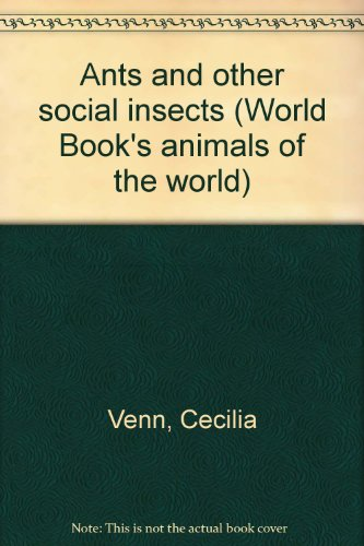 9780716612384: Title: Ants and other social insects World Books animals