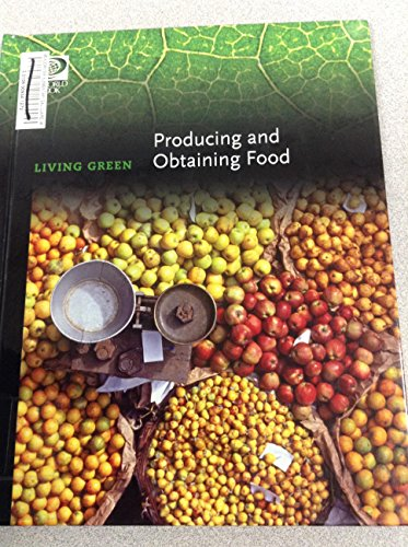 9780716614098: Producing and Obtaining Food (Living Green)