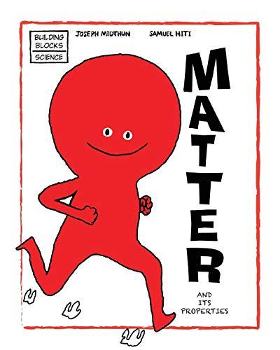Matter and Its Properties: Midthun, Joseph