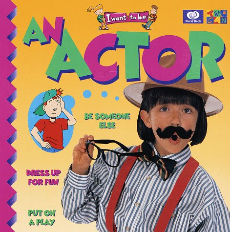 9780716617426: An Actor (I Want to Be Series)