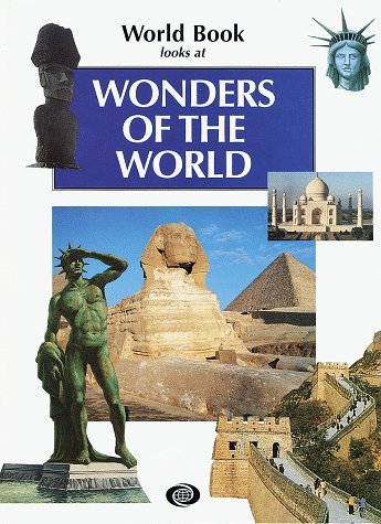 Wonders of the World (World Book Looks: World Book Inc.