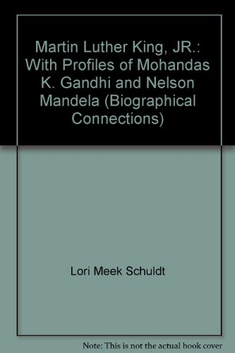 9780716618225: Martin Luther King, JR.: With Profiles of Mohandas K. Gandhi and Nelson Mandela (Biographical Connections)