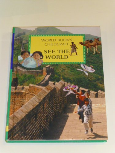 9780716622161: World Book's Childcraft - The How and Why Library - SEE THE WORLD (Volume 13)