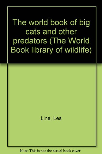 9780716623014: The world book of big cats and other predators (The World Book library of wildlife)
