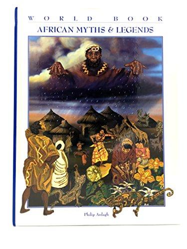 African Myths & Legends (World Book Myths & Legends Series): Ardagh, Philip