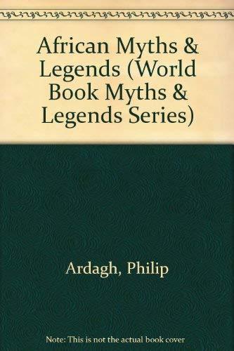 9780716626053: African Myths & Legends (World Book Myths & Legends Series)