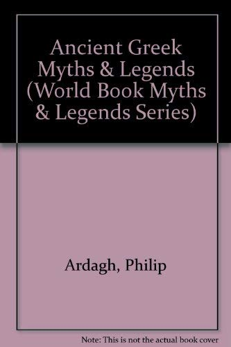 9780716626077: Ancient Greek Myths & Legends (World Book Myths & Legends Series)