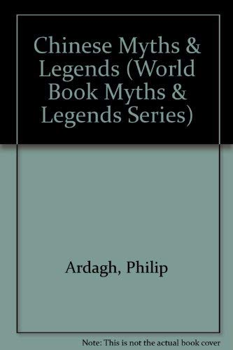 9780716626091: Chinese Myths & Legends (World Book Myths & Legends Series)