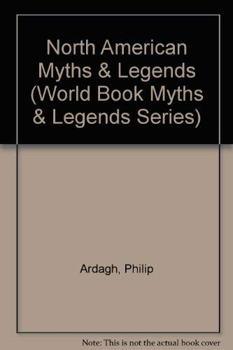 9780716626114: North American Myths & Legends (World Book Myths & Legends Series)