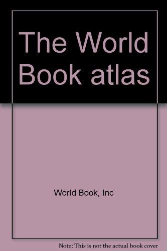 9780716626961: The World Book atlas