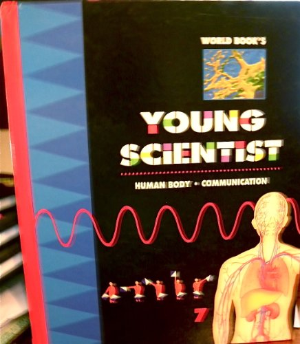 9780716627951: World Book's Young Scientist Human Body + Communication