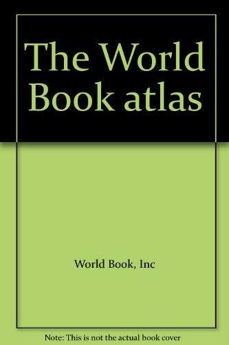 The World Book atlas: World Book, Inc