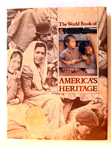 9780716632399: The World Book of America's heritage: The peoples, traditions, and aspirations that shaped North America
