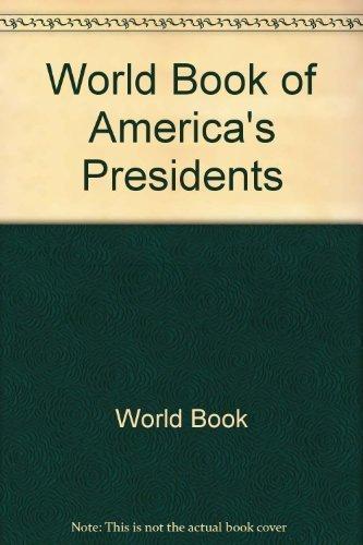 World book of America's presidents (9780716636953) by Susan Blum; Marlene Targ Brill; James I. Clark; Theresa Kryst Fertig; Kathleen L. Florio; Hortense Leon; Anne V. McGravie