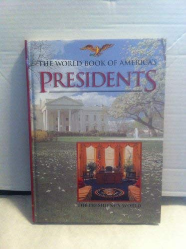 9780716636960: The World Book of America's presidents