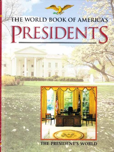9780716636984: The World Book Of America's Presidents