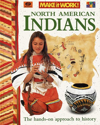 North American Indians (Make-It-Work): Haslam, Andrew, Parsons, Alexandra