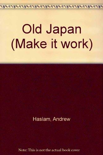 9780716646075: Old Japan (Make it work)