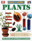 Plants (Make It Work! Science Series): Andrew Haslam; Claire Watts; Alexandra Parsons; Wendy Baker