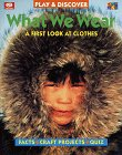9780716648024: What We Wear: A First Look at Clothes (Play and Discover Series.)