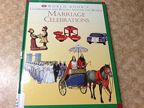 9780716650126: Marriage Celebrations (World Book's Celebrations and Rituals Around the World)